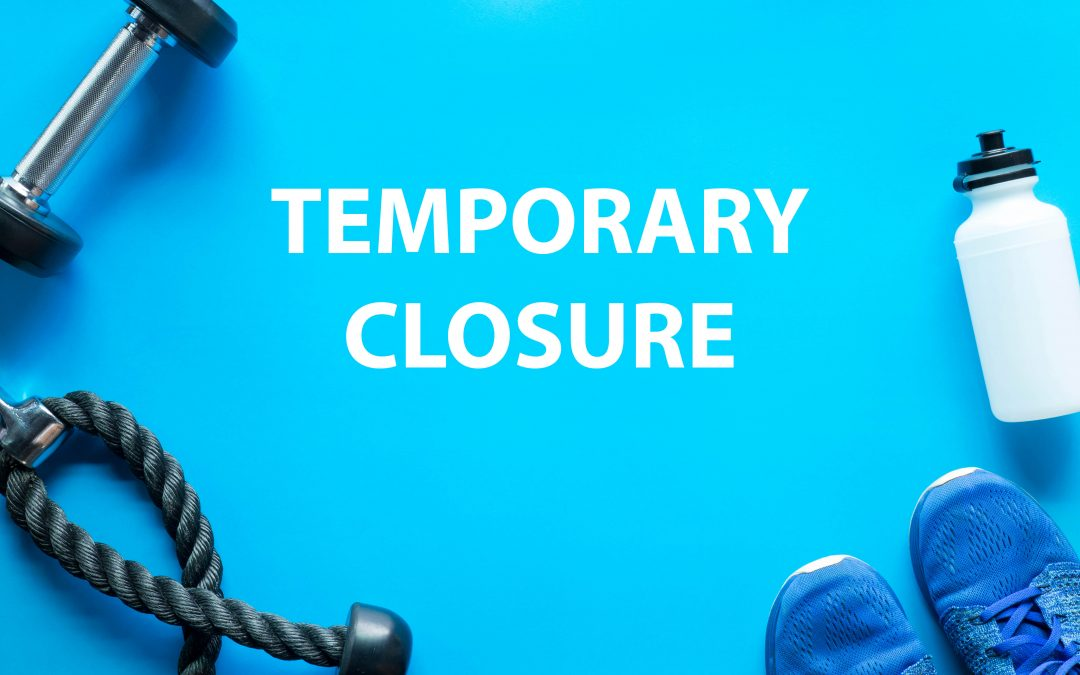 Temporary Gym Closure